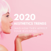 aesthetic trends med spa business astanza laser